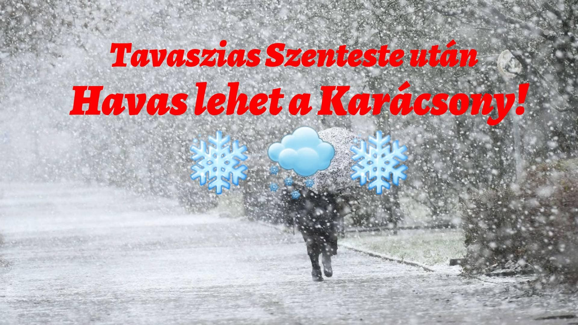 Tavaszias Szenteste után havas Karácsony, markáns lehűlés?! 2
